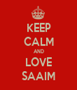 KEEP CALM AND LOVE SAAIM - Personalised Tea Towel: Premium