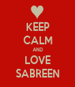 KEEP CALM AND LOVE SABREEN - Personalised Tea Towel: Premium