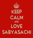 KEEP CALM AND LOVE SABYASACHI - Personalised Tea Towel: Premium