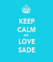 KEEP CALM and  LOVE SADE - Personalised Tea Towel: Premium