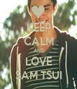 KEEP CALM AND LOVE SAM TSUI - Personalised Tea Towel: Premium