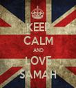 KEEP CALM AND LOVE SAMAH - Personalised Tea Towel: Premium