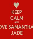 KEEP CALM AND LOVE SAMANTHAA JADE - Personalised Tea Towel: Premium