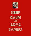 KEEP CALM AND LOVE SAMBO - Personalised Tea Towel: Premium