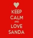 KEEP CALM AND LOVE SANDA - Personalised Tea Towel: Premium