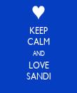 KEEP CALM AND LOVE SANDI - Personalised Tea Towel: Premium