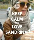KEEP CALM AND LOVE SANDRINA  - Personalised Tea Towel: Premium