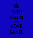 KEEP CALM AND LOVE SANEL - Personalised Tea Towel: Premium
