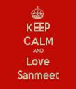 KEEP CALM AND Love Sanmeet - Personalised Tea Towel: Premium