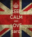 KEEP CALM AND LOVE saro - Personalised Tea Towel: Premium
