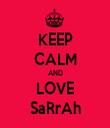 KEEP CALM AND LOVE SaRrAh - Personalised Tea Towel: Premium