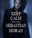 KEEP CALM AND LOVE SEBASTIAN MORAN - Personalised Tea Towel: Premium