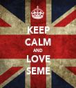 KEEP CALM AND LOVE SEME - Personalised Tea Towel: Premium