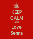 KEEP CALM AND Love Senna - Personalised Tea Towel: Premium