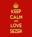 KEEP CALM AND LOVE SEZER - Personalised Tea Towel: Premium
