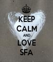 KEEP CALM AND LOVE SFA - Personalised Tea Towel: Premium