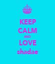 KEEP CALM AND LOVE shadae - Personalised Tea Towel: Premium