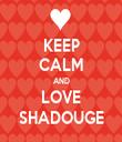 KEEP CALM AND LOVE SHADOUGE - Personalised Tea Towel: Premium