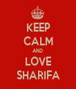 KEEP CALM AND  LOVE SHARIFA - Personalised Tea Towel: Premium