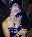 KEEP CALM AND LOVE SHERLY - Personalised Tea Towel: Premium