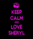 KEEP CALM AND LOVE SHERYL - Personalised Tea Towel: Premium