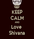 KEEP CALM AND Love  Shivana - Personalised Tea Towel: Premium