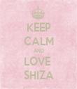 KEEP CALM AND LOVE  SHIZA - Personalised Tea Towel: Premium