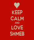 KEEP CALM AND LOVE SHMEB - Personalised Tea Towel: Premium