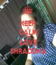 KEEP CALM AND LOVE SHRADDHA - Personalised Tea Towel: Premium