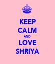 KEEP CALM AND LOVE SHRIYA - Personalised Tea Towel: Premium