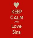 KEEP CALM AND Love Sina - Personalised Tea Towel: Premium