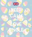 KEEP CALM AND LOVE SINGLE - Personalised Tea Towel: Premium