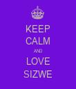 KEEP CALM AND LOVE SIZWE - Personalised Tea Towel: Premium