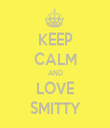 KEEP CALM AND LOVE SMITTY - Personalised Tea Towel: Premium