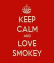 KEEP CALM AND LOVE SMOKEY - Personalised Tea Towel: Premium
