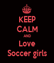 KEEP CALM AND Love Soccer girls - Personalised Tea Towel: Premium