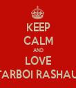 KEEP CALM AND LOVE STARBOI RASHAUN - Personalised Tea Towel: Premium