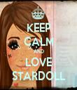 KEEP CALM AND LOVE STARDOLL - Personalised Tea Towel: Premium
