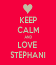 KEEP CALM AND LOVE  STEPHANI - Personalised Tea Towel: Premium