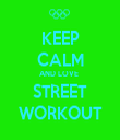 KEEP CALM AND LOVE  STREET WORKOUT - Personalised Tea Towel: Premium