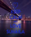KEEP CALM AND LOVE SUHAILA - Personalised Tea Towel: Premium