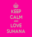 KEEP CALM AND LOVE SUHANA - Personalised Tea Towel: Premium