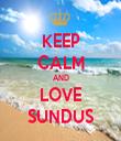 KEEP CALM AND LOVE SUNDUS - Personalised Tea Towel: Premium