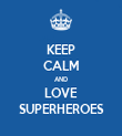 KEEP CALM AND LOVE SUPERHEROES - Personalised Tea Towel: Premium