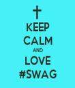 KEEP CALM AND LOVE #SWAG - Personalised Tea Towel: Premium