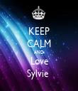KEEP CALM AND Love Sylvie  - Personalised Tea Towel: Premium