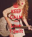 KEEP CALM AND Love T-Swift - Personalised Tea Towel: Premium