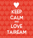 KEEP CALM AND LOVE TAIREAM - Personalised Tea Towel: Premium