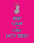 KEEP CALM AND LOVE TATTY TEDDY - Personalised Tea Towel: Premium