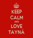 KEEP CALM AND LOVE TAYNÁ - Personalised Tea Towel: Premium
